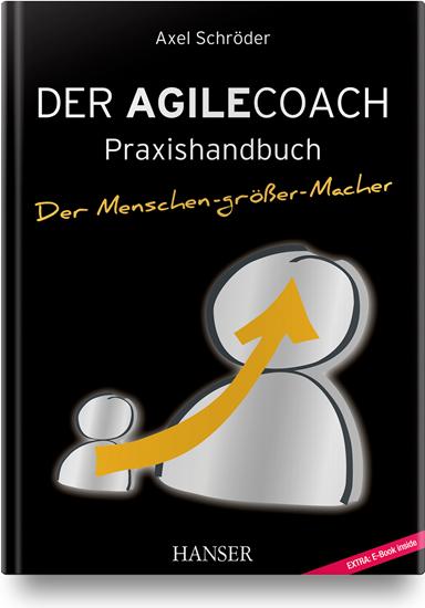 Praxishandbuch – Der agile Coach